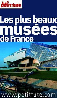 Les plus beaux musées 2016 Petit Futé (avec photos et avis des lecteurs) de Dominique Auzias, Jean-Paul Labourdette - fiche descriptive