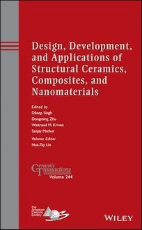 Design, Development, and Applications of Structural Ceramics, Composites, and Nanomaterials