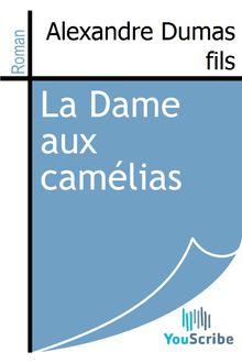 La Dame aux camélias de Alexandre Dumas fils - fiche descriptive