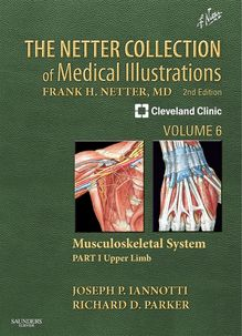 The Netter Collection of Medical Illustrations: Musculoskeletal System, Volume 6, Part I - Upper Limb E-Book
