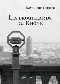 Les brouillards du Rhône - Dominique Terrier