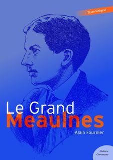 Le Grand-Meaulnes - Alain-Fournier