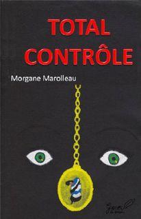 Total Contrôle - Morgane Marolleau, Morgane Marolleau