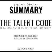 Summary: The Talent Code by Daniel Coyle: Greatness Isn