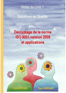 Décryptage de la norme ISO 9001 version 2008 et applications