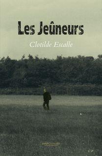 Les Jeûneurs - Clotilde Escalle