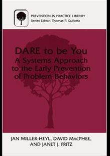 DARE To Be You: A Systems Approach to the Early Prevention of Problem Behaviors