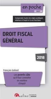 En poche - Droit fiscal général 2018 - 2e édition - François Goliard