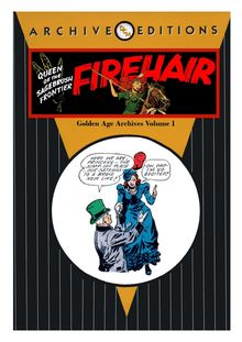 Firehair Golden Age Archives V1 (Fiction House)