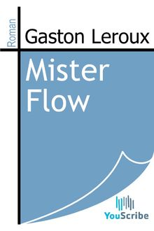 Mister Flow de Gaston Leroux - fiche descriptive