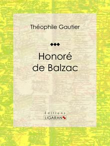 Honoré de Balzac de Ligaran, Théophile Gautier - fiche descriptive