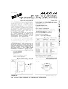 General Description The MAX764 MAX765 MAX766 inverting switching regu lators are highly efficient over a wide range of load cur rents delivering up to 5W A unique current limited pulse frequency modulated PFM control scheme com bines the benefits of traditional PFM converters with the benefits of pulse width modulated PWM converters Like PWM converters the MAX764 MAX765 MAX766 are highly efficient at heavy loads Yet because they are PFM devices they use less than A of supply current vs 2mA to 10mA for a PWM device The input voltage range is 3V to 16V The output volt age is preset at 5V MAX764 12V MAX765 or 15V MAX766 it can also be adjusted from 1V to 16V using two external resistors Dual ModeTM The maxi mum operating VIN VOUT differential is 20V These devices use miniature external components their high switching frequencies up to 300kHz allow for less than 5mm diameter surface mount magnetics A stan dard H inductor is ideal for most applications so no magnetics design is necessary An internal power MOSFET makes the MAX764 MAX765 MAX766 ideal for minimum component count low and medium power applications For increased output drive capabil i ty or higher output voltages use the MAX774 MAX775 MAX776 or MAX1774 which drive an external power P channel MOSFET for loads up to 5W