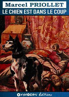 Le chien est dans le coup - Marcel Priollet