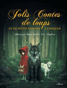 Jolis contes de loups et de petits enfants à croquer