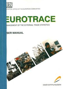 EUROTRACE. MANAGEMENT OF THE EXTERNAL TRADE STATISTICS USER MANUAL