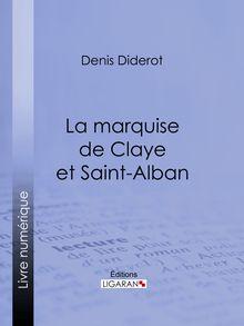 La marquise de Claye et Saint-Alban de Denis Diderot, Ligaran - fiche descriptive