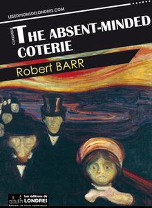 The absent-minded coterie