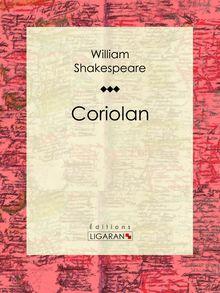 Coriolan de Ligaran, William Shakespeare - fiche descriptive