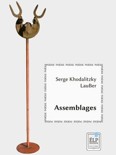 Assemblages - Serge Khodalitzky, Lauber