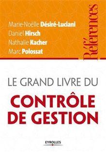 Le grand livre du contrôle de gestion de Desiré-Luciani Marie-Noëlle, Hirsch Daniel, Kacher Nathalie, Polossat Marc - fiche descriptive