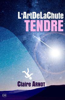 Lire L'ArtDeLaChute Tendre de Claire Arnot