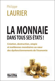 La monnaie dans tous ses états - Philippe Laurier