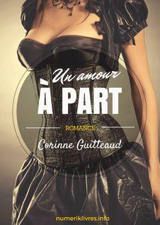 Un amour à part - Corinne Guitteaud