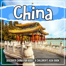 China: Discover China For Kids! - A Children