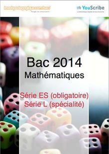 Corrigé bac 2014 - Séries ES et L - Mathématiques (ES obligatoire et L spécialité)