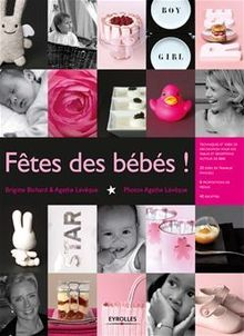 Fêtes des bébés ! de Lévêque Agathe, Bichard Brigitte - fiche descriptive