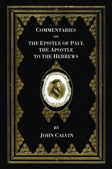 Commentaries on the Epistle of Paul the Apostle to the Hebrews
