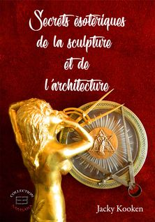 Secrets ésotériques de la sculpture et de l