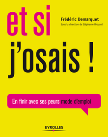 Lire Et si j'osais ! de Brouard Stéphanie, Demarquet Frédéric