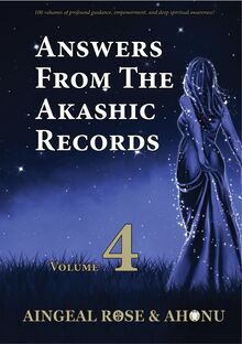 Answers From The Akashic Records Vol 4