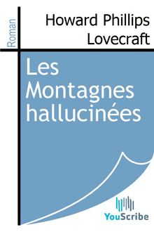 Les Montagnes hallucinées de Howard Phillips Lovecraft - fiche descriptive