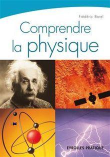 Comprendre la physique de Borel Frédéric - fiche descriptive