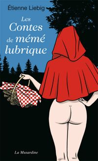 Lire : Les contes de mémé lubrique
