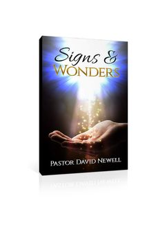 Signs And Wonders: A PROPHETIC DECLARATION