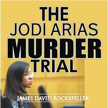 The Jodi Arias Murder Trial