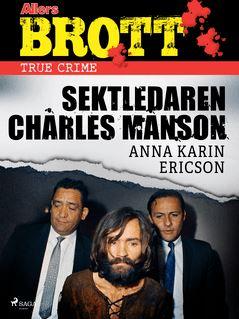 Sektledaren Charles Manson - Anna Karin Ericson