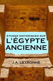Études historiques sur l'Égypte ancienne - J.A. Letronne