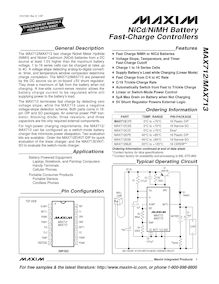 General Description The MAX712 MAX713 fast charge Nickel Metal Hydride NiMH and Nickel Cadmium NiCd batteries from a DC source at least 5V higher than the maximum battery voltage to series cells can be charged at rates up to 4C A voltage slope detecting analog to digital convert er timer and temperature window comparator determine charge completion The MAX712 MAX713 are powered by the DC source via an on board +5V shunt regulator They draw a maximum of 5m A from the battery when not charging A low side current sense resistor allows the battery charge current to be regulated while still supplying power to the battery