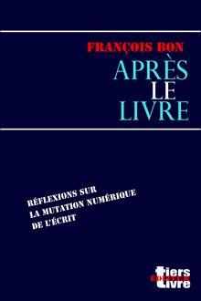Après le livre de François Bon - fiche descriptive
