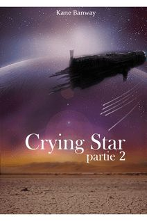 Crying Star, Partie 2 - Kane Banway