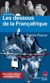 Lire Les dessous de la Françafrique de Patrick PESNOT