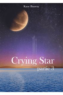 Crying Star, Partie 3 - Kane Banway