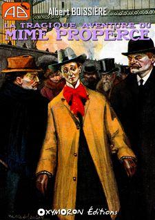 La tragique aventure du mime Properce - Albert Boissière
