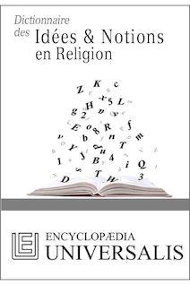 Dictionnaire des Idées & Notions en Religion (Les Dictionnaires d