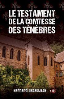 Le testament de la Comtesse des Ténèbres - Bernard Grandjean