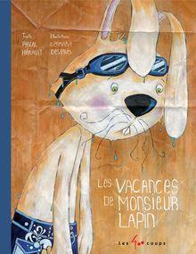 Lire Les vacances de monsieur Lapin de Pascal Hérault